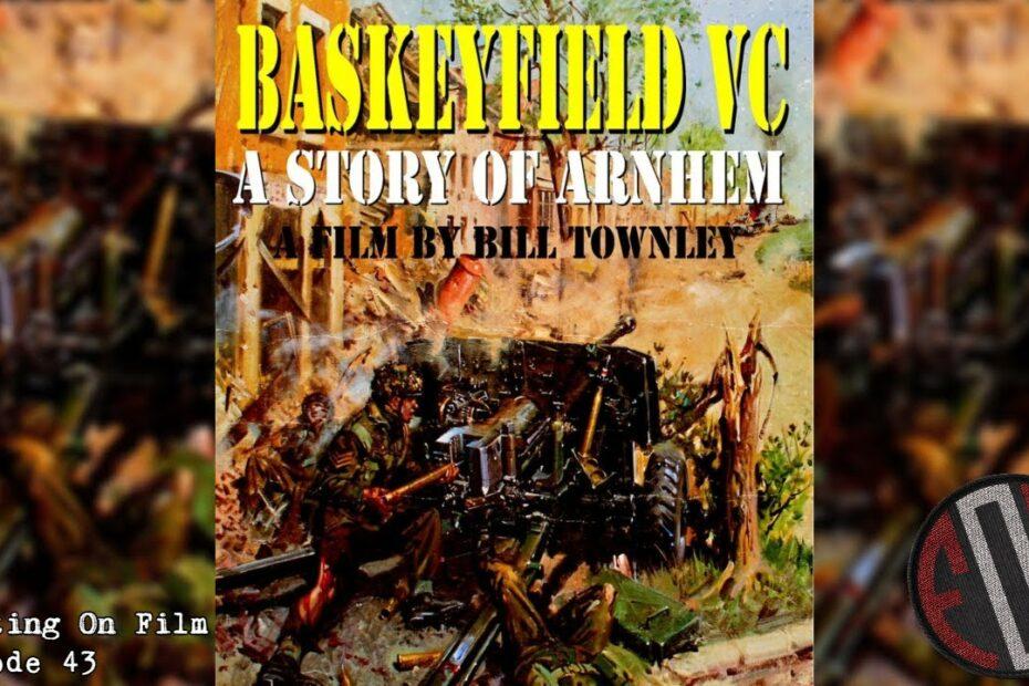 Fighting On Film: Baskeyfield VC