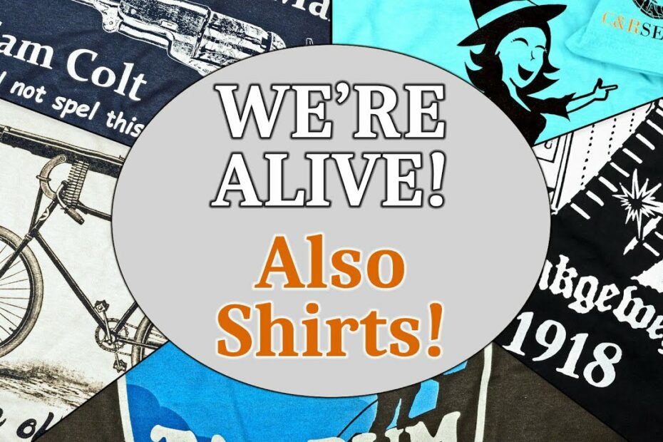 Update: WE'RE ALIVE!  Also shirts!